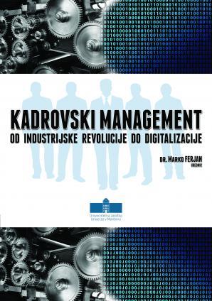 Naslovnica za Kadrovski management od industrijske revolucije do digitalizacije