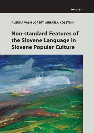 Naslovnica za Non-standard Features of the Slovene Language in Slovene Popular Culture