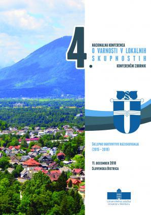 Naslovnica za 4. nacionalna konferenca o varnosti v lokalnih skupnostih: sklepne ugotovitve raziskovanja (2015–2018): konferenčni zbornik