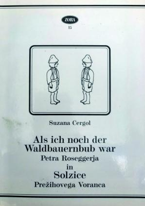 Naslovnica za Als ich noch der Waldbauernbub war Petra Roseggerja in Solzice Prežihovega Voranca: analogija kot imanenca in razhajanje v tematskih in jezikovno-stilnih strukturah dveh proznih del