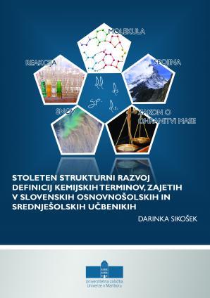 Naslovnica za Stoleten strukturni razvoj definicij kemijskih terminov, zajetih v slovenskih osnovnošolskih in srednješolskih učbenikih