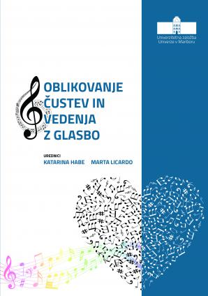 Naslovnica za Oblikovanje čustev in vedenja z glasbo: priročnik za vzgojitelje, učitelje, svetovalne delavce, terapevte pri delu z otroki in mladostniki s čustveno vedenjskimi težavami