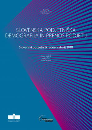 Naslovnica za Slovenska podjetniška demografija in prenos podjetij: Slovenski podjetniški observatorij 2018