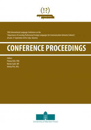 Naslovnica za Conference Proceedings /  10th International Language Conference on »The Importance of Learning Professional Foreign Languages for Communication between Cultures«, 20 and 21 September 2018, Celje, Slovenia