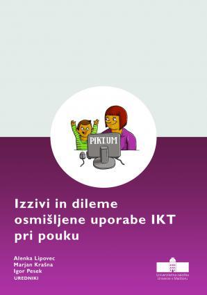Naslovnica za Izzivi in dileme osmišljene uporabe IKT pri pouku