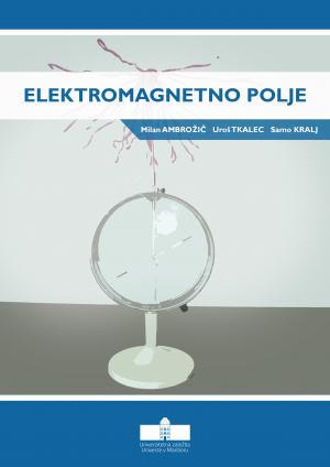 Naslovnica za Elektromagnetno polje: učbenik za študente fizike na Fakulteti za naravoslovje in matematiko Univerze v Mariboru