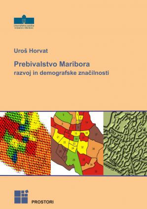 Naslovnica za Prebivalstvo Maribora: razvoj in demografske značilnosti