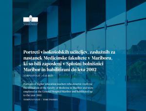 Naslovnica za Portreti visokošolskih učiteljev, zaslužnih za nastanek Medicinske fakultete v Mariboru, ki so bili zaposleni v Splošni bolnišnici Maribor in habilitirani do leta 2002: Tempus fugit / čas beži