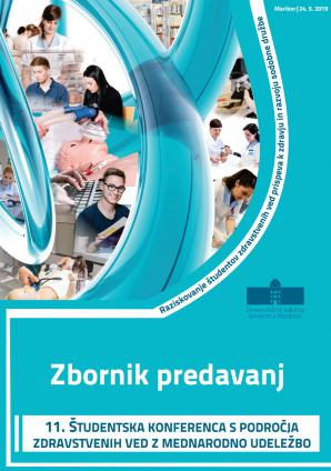 Naslovnica za »Raziskovanje študentov zdravstvenih ved prispeva k zdravju in razvoju sodobne družbe«: zbornik predavanj: 11. študentska konferenca s področja zdravstvenih ved z mednarodno udeležbo, Maribor, 24. 5. 2019