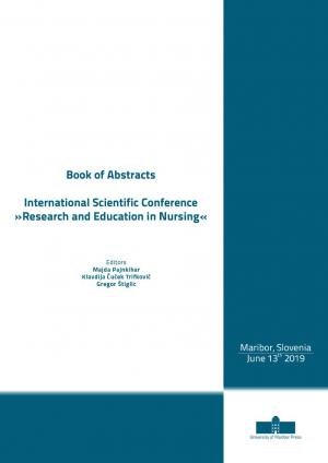 Naslovnica za Book of Abstracts / International Scientific Conference »Research and Education in Nursing«,June 13th 2019, Maribor, Slovenia