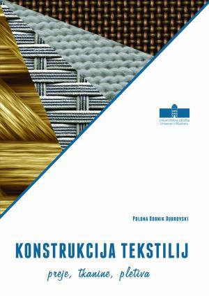 Naslovnica za Konstrukcija tekstilij: preje, tkanine, pletiva