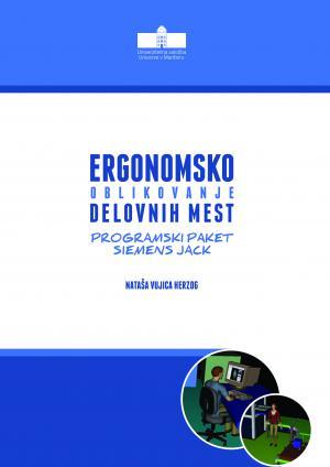 Naslovnica za Ergonomsko oblikovanje delovnih mest: programski paket Siemens Jack