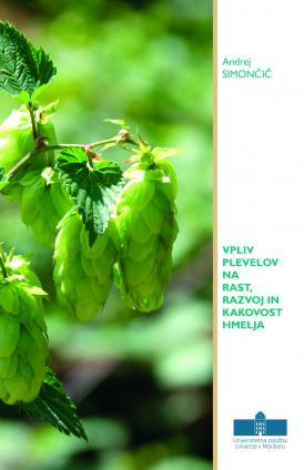 Naslovnica za Vpliv plevelov na rast, razvoj in kakovost hmelja