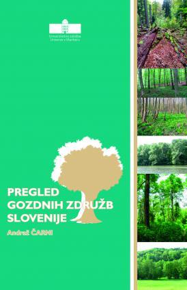 Naslovnica za Pregled gozdnih združb Slovenije: učbenik za izbirni predmet za 2. in 3. letnik na dodiplomskem študiju Ekologija z naravovarstvom na Fakulteti za naravoslovje in matematiko Univerze v Mariboru