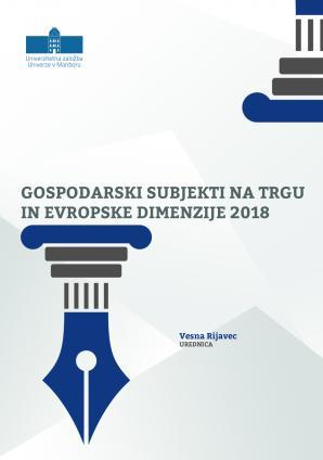 Naslovnica za Gospodarski subjekti na trgu in  evropske dimenzije 2018