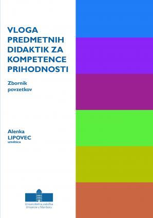 Naslovnica za Vloga predmetnih didaktik za kompetence prihodnosti: zbornik povzetkov
