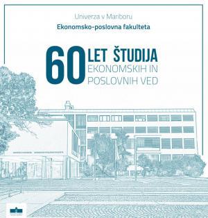 Naslovnica za 60 let študija ekonomskih in poslovnih ved