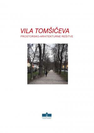 Naslovnica za Vila Tomšičeva: Prostorsko-arhitekturne rešitve