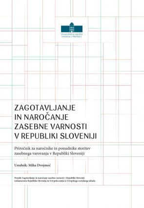 Naslovnica za Zagotavljanje in naročanje zasebne varnosti v Republiki Sloveniji