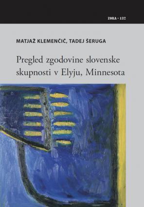 Naslovnica za Pregled zgodovine slovenske skupnosti v Elyju, Minnesota