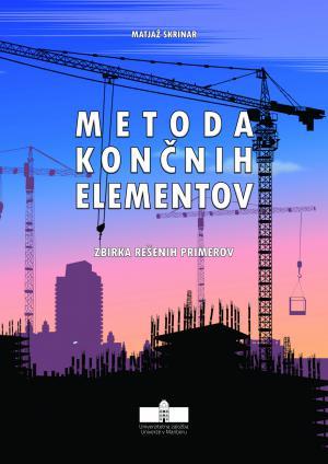 Naslovnica za Metoda končnih elementov: Zbirka rešenih primerov