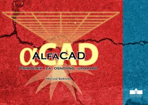 Naslovnica za AlfaCAD: Priročnik za osnovno uporabo