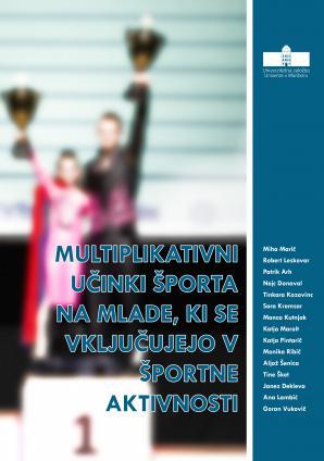 Naslovnica za Multiplikativni učinki športa na mlade, ki se vključujejo v športne aktivnosti