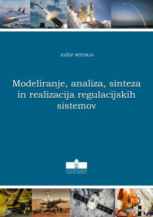 Naslovnica za Modeliranje, analiza, sinteza in realizacija regulacijskih sistemov
