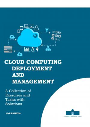 Naslovnica za Cloud Computing Deployment and Management: A Collection of Exercises and Tasks with Solutions