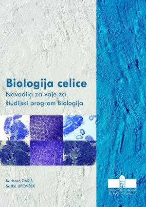 Naslovnica za Biologija celice: Navodila za vaje za študijski program Biologija