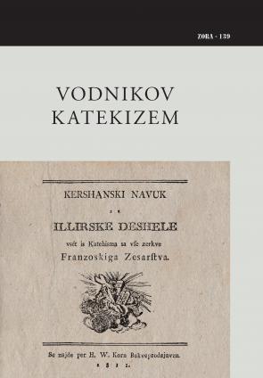Naslovnica za Vodnikov katekizem: Kershanski navuk sa Illirske deshele vsét is Katehisma sa vſe zerkve Franzoskiga Zesarſtva