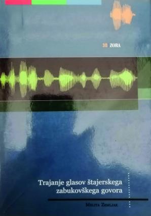 Naslovnica za Trajanje glasov štajerskega zabukovškega govora: instrumentalno-slušna analiza