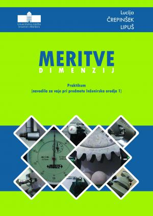 Naslovnica za Meritve dimenzij: Praktikum (navodila za vaje pri predmetu Inženirska orodja 1)