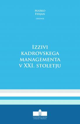 Naslovnica za Izzivi kadrovskega managementa v XXI. stoletju
