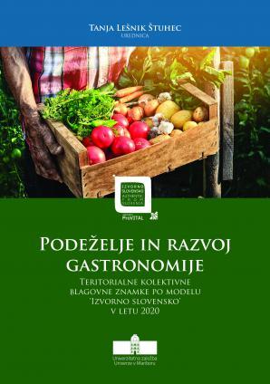 Naslovnica za Podeželje in razvoj gastronomije v Sloveniji: Teritorialne kolektivne blagovne znamke po modelu 'Izvorno slovensko' v letu 2020