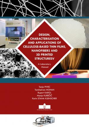 Naslovnica za Design, Characterisation and Applications of Cellulose-Based Thin Films, Nanofibers and 3D Printed Structures: A Laboratory Manual