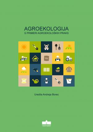 Naslovnica za Agroekologija s primeri agroekoloških praks