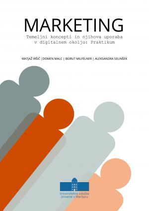 Naslovnica za Marketing – Temeljni koncepti in njihova uporaba v digitalnem okolju: Praktikum
