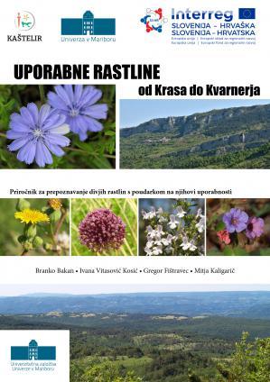 Naslovnica za Uporabne rastline od Krasa do Kvarnerja: Priročnik za prepoznavanje divjih rastlin s poudarkom na njihovi uporabnosti
