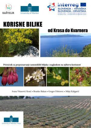 Naslovnica za Korisne biljke od Krasa do Kvarnerja: Priručnik za prepoznavanje samoniklih biljaka s naglaskom na njihovu korisnost