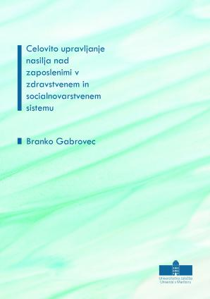 Naslovnica za Celovito upravljanje nasilja nad zaposlenimi v zdravstvenem in socialnovarstvenem sistemu