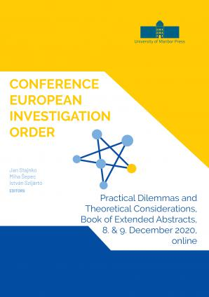 Naslovnica za Conference European Investigation Order: Practical Dilemmas and Theoretical Considerations, Book of Extended Abstracts, 8. & 9. December 2020, online
