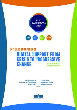 Naslovnica za 34th Bled eConference Digital Support from Crisis to Progressive Change: June 27 – 30, 2021, Online Conference Proceedings
