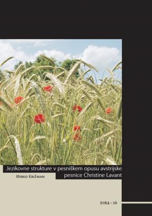 Naslovnica za Jezikovne strukture v pesniškem opusu avstrijske pesnice Christine Lavant