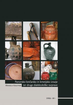 Naslovnica za Panonsko lončarsko in kmetijsko izrazje ter druge dialektološke razprave