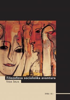 Naslovnica za Filozofova sociološka avantura: družboslovna prizadevanja Joséja Ortege y Gasseta - od kulturno-filozofske publicistike do poskusa utemeljevanja sociologije