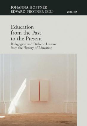 Naslovnica za Education from the Past to the Present: Pedagogical and Didactic Lessons from the History of Education