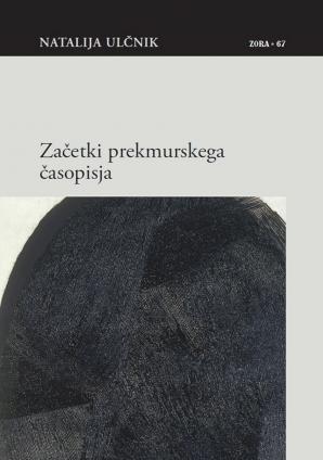 Naslovnica za Začetki prekmurskega časopisja: besedje Agustičevega časopisa Prijatel