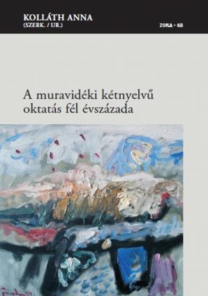 Naslovnica za A muravidéki kétnyelvű oktatás fél évszázada