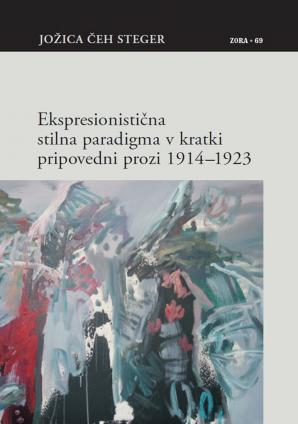 Naslovnica za Ekspresionistična stilna paradigma v kratki pripovedni prozi 1914–1923
